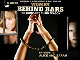 Women Behind Bars Episode 10: Alice and Sarah