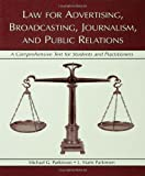 img - for Law for Advertising, Broadcasting, Journalism, and Public Relations: A Comprehensive Text for Students and Practitioners (Lea's Communication Series) book / textbook / text book