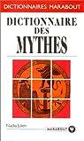 Le dictionnaire des mythes par Julien
