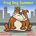 Frog Dog Summer: Animals of the Valley, Book 1 | Margaret Eleanor Leigh