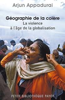 Géographie de la colère : la violence à l'âge de la globalisation, Appadurai, Arjun