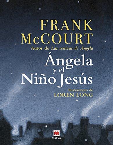 Ángela y el niño Jesús - Frank McCourt