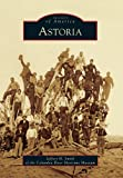 Astoria, Jeffrey H. Smith, 0738575275