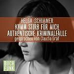 Komm, stirb für mich | Helga Schimmer