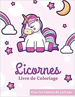 Licornes Livre De Coloriage Pour Enfants De 4 A 8 Ans 50 Coloriages Unique De Licornes A Colorier Et 4 Petits Jeux Bonus Sur Pages Blanches Dimension A4 21cm X 29 7cm