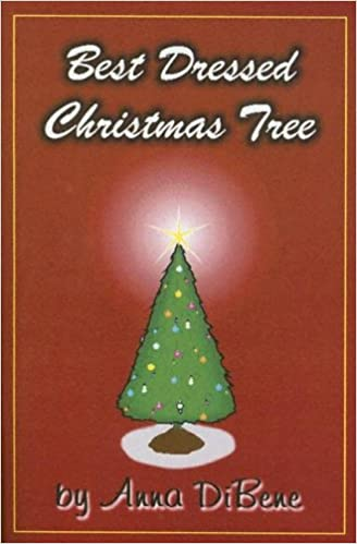 Best Dressed Christmas Tree Anna Dibene 9781932301243 Amazon