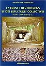 La France des dolmens et des sépultures collectives, 4500-2000 avant J.-C. par Soulier