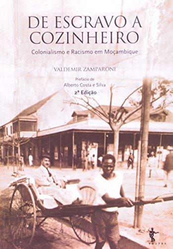de Escravo a Cozinheiro. Colonialismo e Racismo em Moçambique
