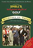 Shell s Wonderful World of Golf: Nicklaus Vs. Snead