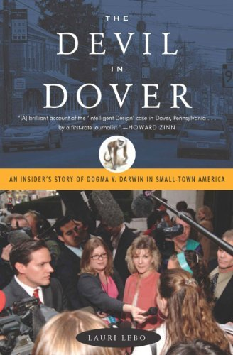 The devil in Dover : an insider's story of dogma v. Darwin in small-town America