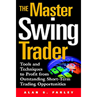 The Master Swing Trader: Tools and Techniques to Profit from Outstanding Short-Term Trading Opportunities (English Edition)