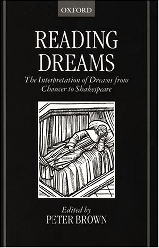 Reading Dreams: The Interpretation of Dreams from Chaucer to Shakespeare by Brand: Oxford University Press, USA