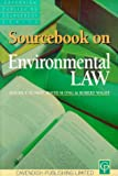 Sourcebook on Environmental Law, Maurice Sunkin and David M. Ong, 1859411096