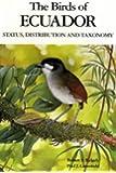 The Birds of Ecuador: v.1: Status, Distribution and Taxonomy: Status, Distribution and Taxonomy Vol 1