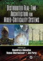Distributed Real-Time Architecture for Mixed-Criticality Systems Front Cover