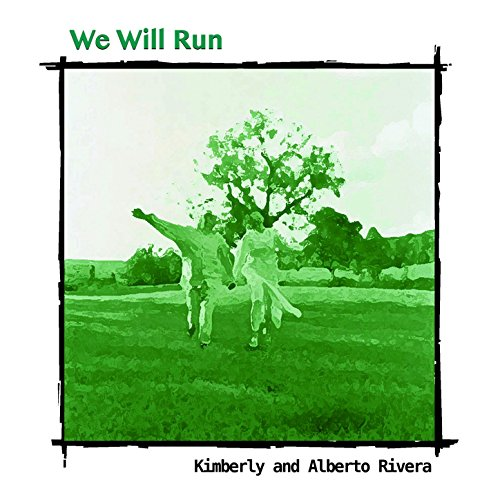 Alberto & Kimberly Rivera - We Will Run (2003)