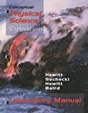 Conceptual Physical Science Laboratory Manual : Explorations, Hewitt, Paul G. and Suchocki, John, 0321051831