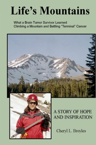 Life's Mountains: What a Brain Tumor Survivor Learned Climbing a Mountain and Battling