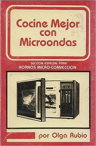 Cocine Mejor con Microondas: Olga Rubio: Amazon.com: Books