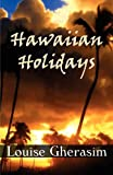 Hawaiian Holidays, Louise Gherasim, 1451207417