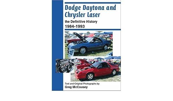 Dodge Daytona and Chrysler Laser: The Definitive History 1984-1993: Amazon.es: Greg McCausey, Pamela Stuber: Libros en idiomas extranjeros