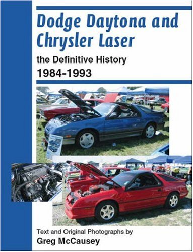 Dodge Daytona and Chrysler Laser: The Definitive History 1984-1993: Amazon.es: Greg McCausey, Pamela Stuber: Libros en idiomas extranjeros