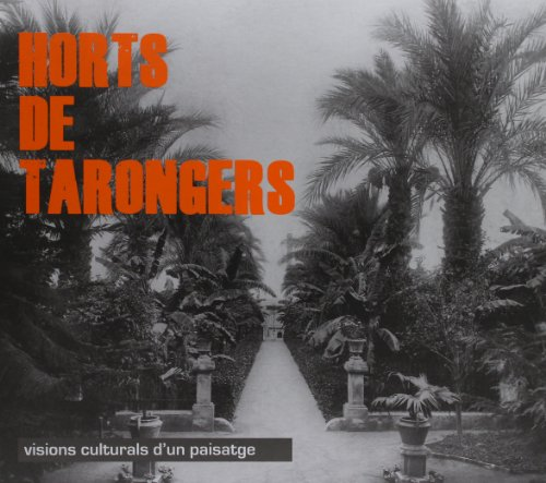 Descargar Libro Horts De Tarongers: Visions Culturals D'un Paisatge Adrià Besó