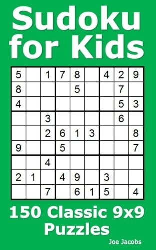 Sudoku for Kids: 150 Standard 9x9 Puzzles