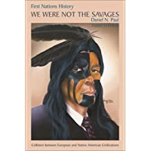 We Were Not the Savages: Collision Between European and Native American Civilizations