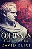 Best Fiction History Books - Stone and Steel (Colossus Book 1) Review