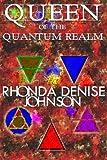 Queen of the Quantum Realm: Book One of the Nanosia Series (Volume 1)