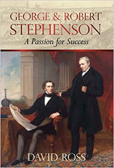George & Robert Stephenson: A Passion for Success: Amazon ...
