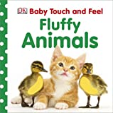 Baby Touch and Feel: Fluffy Animals (Baby Touch & Feel)