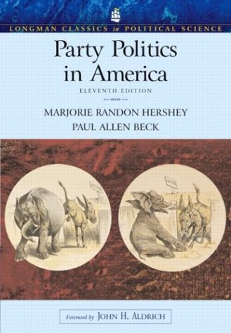 Party Politics in America (Longman Classics Edition) (11th Edition) (Longman Classics in Political Science)