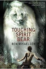 Touching Spirit Bear by Ben Mikaelsen(2002-04) Unknown Binding