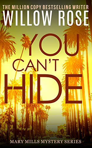 - You Can't Hide: A pulse-pounding serial killer thriller (Mary Mills Mystery Book 3)