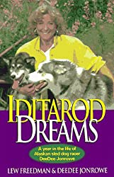Iditarod Dreams: A Year in the Life of Alaskan Sled Dog Racer DeeDee Jonrowe