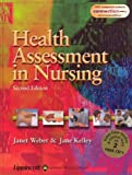 Health Assessment in Nursing, Weber, Janet R. and Kelley, Jane, 0781750407