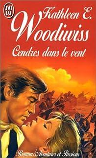 Cendres dans le vent 01 : Roberta, Woodiwiss, Kathleen E.