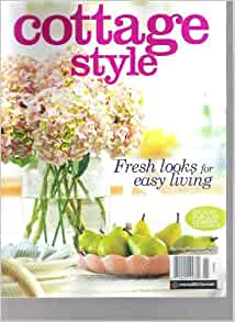 Cottage style magazine fresh looks for easy living Spring cottage magazine