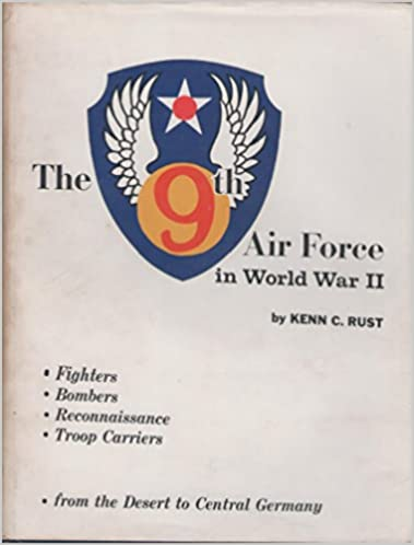 The 9th Air Force in World War II, Kenn C. Rust; George J. Letzer