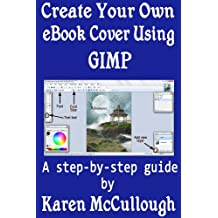 Create Your Own Ebook Cover Using GIMP (English Edition)