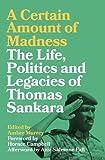 #10: A Certain Amount of Madness: The Life Politics and Legacies of Thomas Sankara