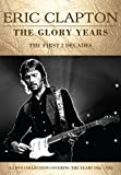 Eric Clapton - The Glory Years