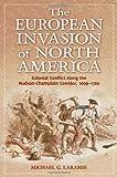 The European Invasion of North America, Michael G. Laramie, 0313397376