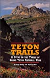 Teton Trails, Darwin Wile and Katy Duffy, 0931895359