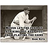 Babe Ruth - Never Let The Fear - 11x14 Unframed Art Print - Great Boy's/Girl's Room Decor and Gift for Baseball Fans