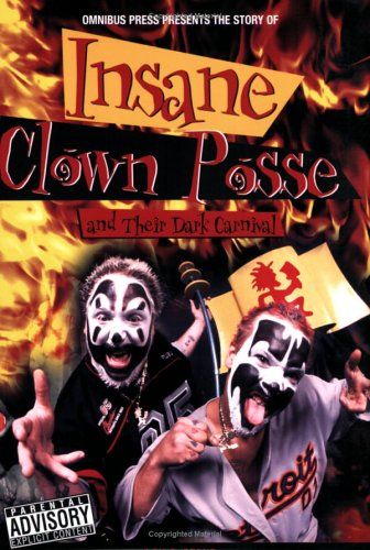 The Story of Insane Clown Posse (Omnibus Press Presents)
