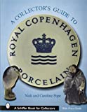 img - for A Collector's Guide to Royal Copenhagen Porcelain (Schiffer Book for Collectors) book / textbook / text book