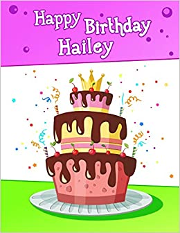 Happy Birthday Hailey BIG Personalized Book With Name Cute